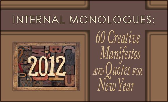 Internal Monologues: 60 Creative Manifestos And Quotes For New Year