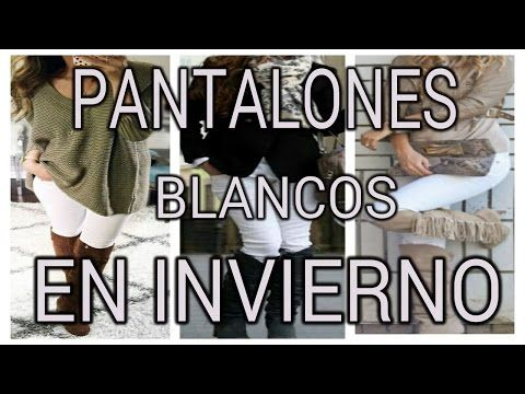 COMO VESTIR PANTALON  BLANCO EN INVIERNO - YouTube