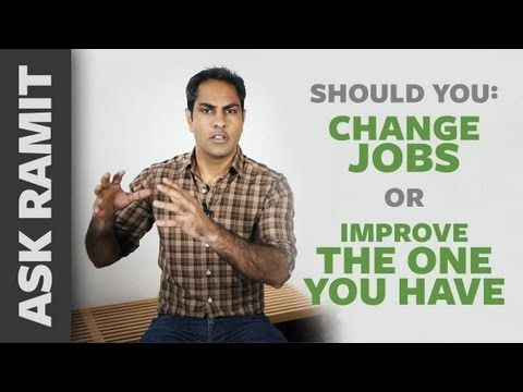 """Ask Ramit: """"Should I change jobs or improve the one I have?"""" - I Will Teach You To Be Rich"""