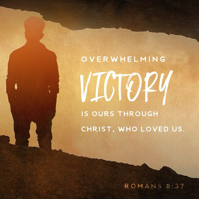 """""""Yet in all these things we are more than conquerors through Him who loved us."""" Romans 8:37 NKJV http://bible.com/114/rom.8.37.nkjv"""