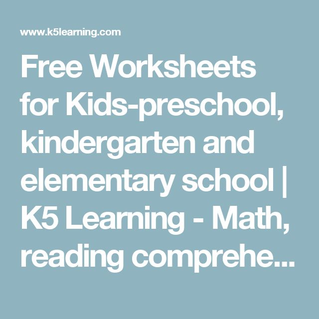 Free Worksheets for Kids-preschool, kindergarten and elementary school | K5 Learning - Math, reading comprehension, vocab, grammer, flashcards