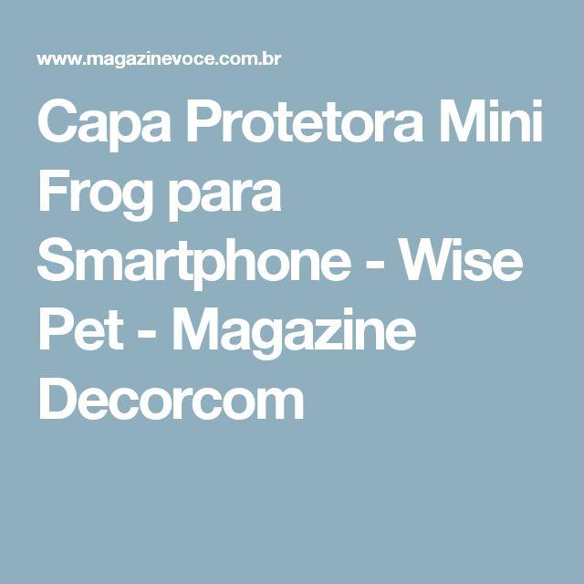 Capa Protetora Mini Frog para Smartphone - Wise Pet - Magazine Decorcom