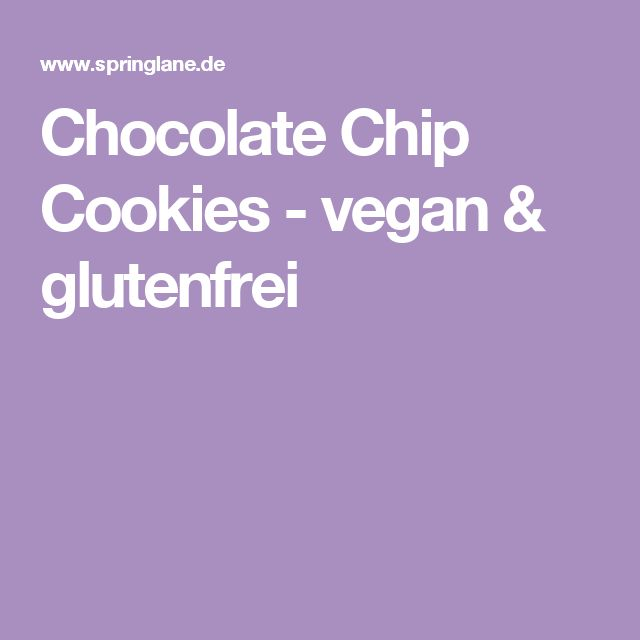 Chocolate Chip Cookies - vegan & glutenfrei