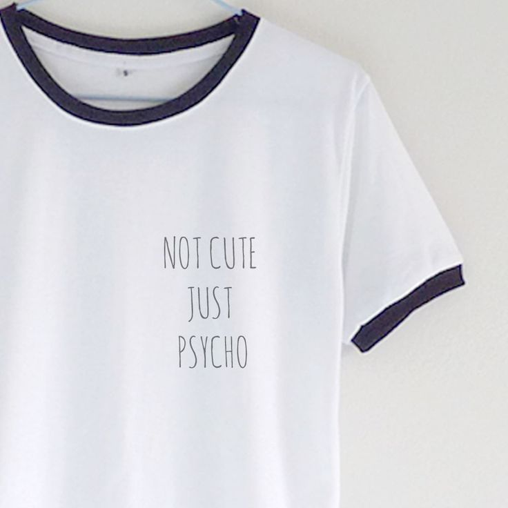 Not Cute But Psycho Ringer T-shirt | Tumblr Graphic Tee #grunge # tumblr quote KISSMEBANGBANG.COM