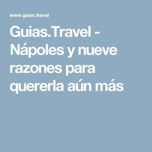 Guias.Travel - Nápoles y nueve razones para quererla aún más