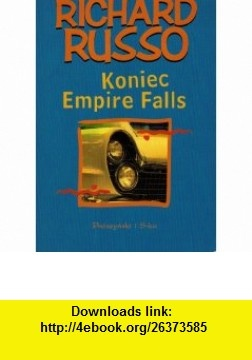 Koniec Empire Falls (9788373374140) Richard Russo , ISBN-10: 8373374140  , ISBN-13: 978-8373374140 ,  , tutorials , pdf , ebook , torrent , downloads , rapidshare , filesonic , hotfile , megaupload , fileserve