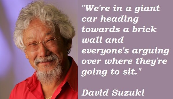 David Suzuki's quotes, famous and not much - QuotationOf . COM
