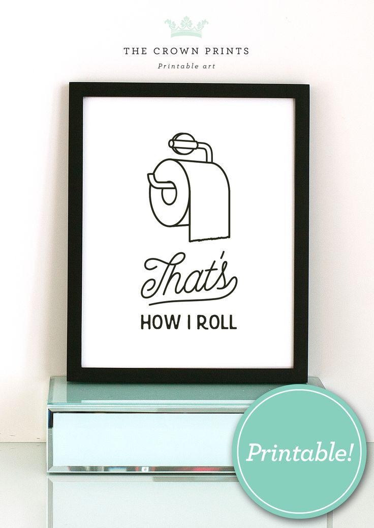 Funny bathroom print, PRINTABLE art, That's how i roll ...