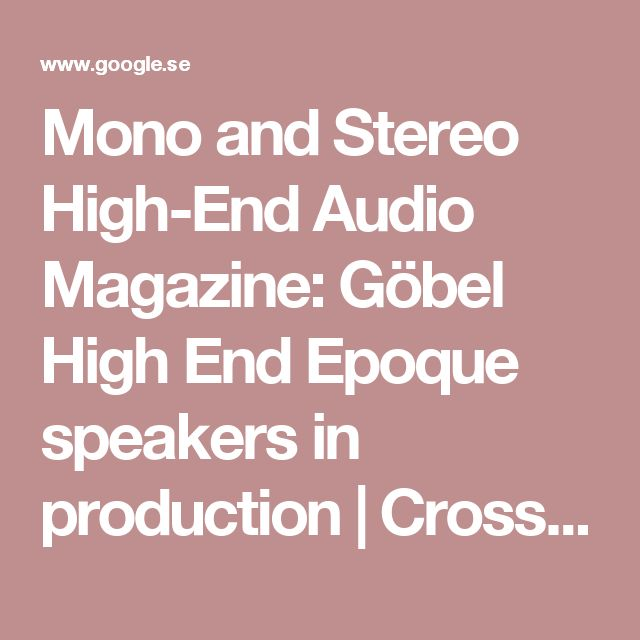 Mono and Stereo High-End Audio Magazine: Göbel High End Epoque speakers in production | Crossovers & switches | Pinterest | Audio och Högtalare