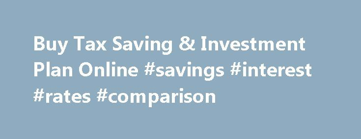 Buy Tax Saving & Investment Plan Online #savings #interest #rates #comparison http://savings.nef2.com/buy-tax-saving-investment-plan-online-savings-interest-rates-comparison/  Aviva Products sitemap footer marquee As per the notification of Government of India, we will be accepting cash for premium payments only in denominations of Rs 100 & below. To know more about the notification Click here | Aviva completes the acquisition of an additional 23% share in Aviva India. Read more | Click here…