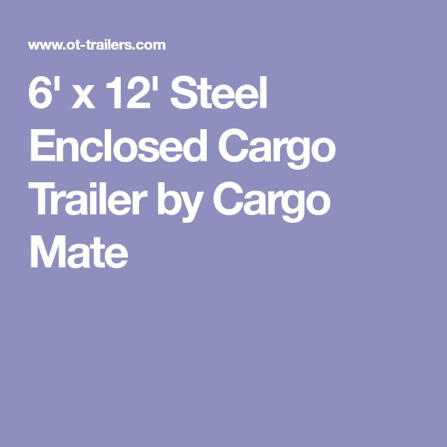 6' x 12' Steel Enclosed Cargo Trailer by Cargo Mate