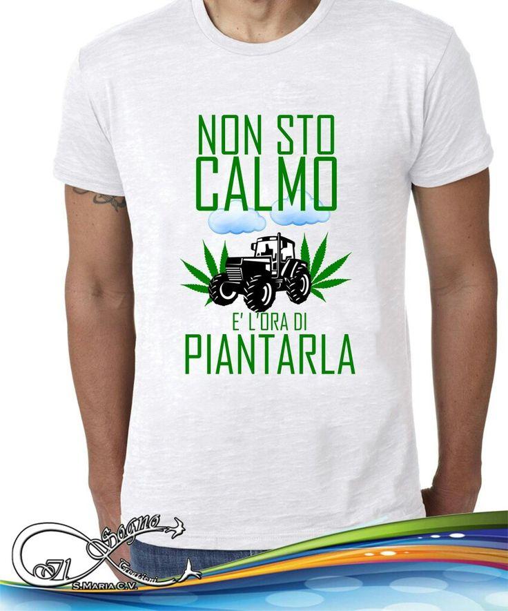 NON STO CALMO E' L'ORA DI PIANTARLA #farm #coltivare #tshirt da personalizzare  #ilsognocreazioni