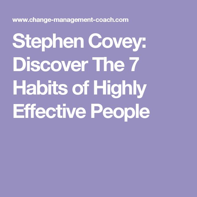 Stephen Covey: Discover The 7 Habits of Highly Effective People