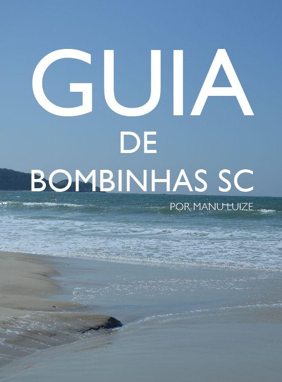 Guia completo de Bombinhas SC: Descubra o que fazer nas principais praias de Bombinhas, dicas de restaurante e muito mais no blog.  #praia #brasil #viagem
