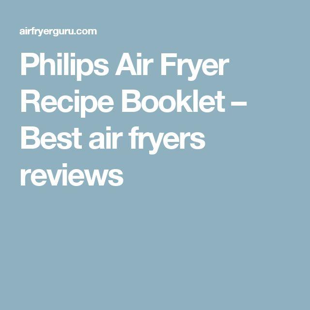 Philips Air Fryer Recipe Booklet – Best air fryers reviews