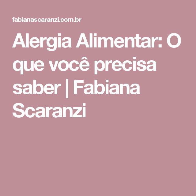 Alergia Alimentar: O que você precisa saber | Fabiana Scaranzi