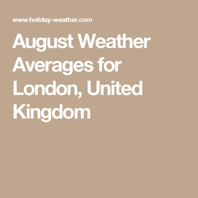 August Weather Averages for London, United Kingdom