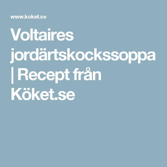 Voltaires jordärtskockssoppa | Recept från Köket.se