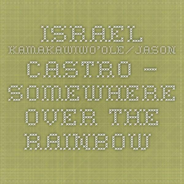 Israel Kamakawiwo'ole/Jason Castro – Somewhere Over the Rainbow (Chords)