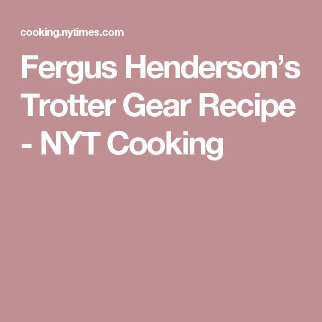 Fergus Henderson's Trotter Gear Recipe - NYT Cooking