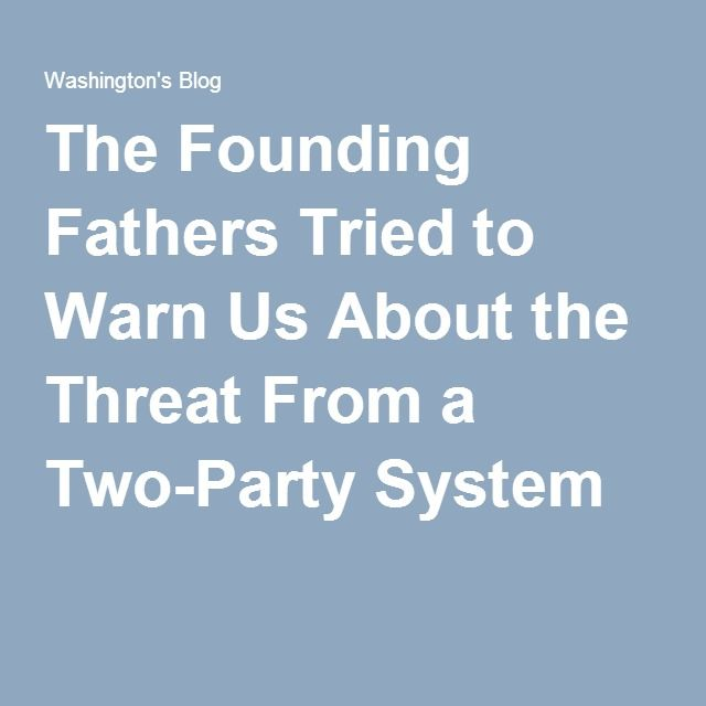 The Founding Fathers Tried to Warn Us About the Threat From a Two-Party System