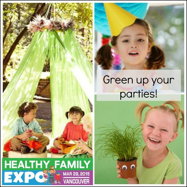 How to throw a green party and how to be a green guest! www.healthyfamilyexpo.com