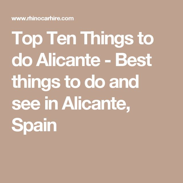 Top Ten Things to do Alicante - Best things to do and see in Alicante, Spain