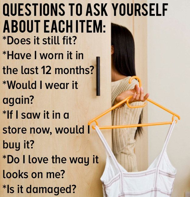 When choosing clothes to keep, ask yourself a few vital questions to immediately weed out the weak items. (WARNING: this may seem like everything you own. Probably). | 17 Invaluable Tips For Anybody With Too Many Clothes