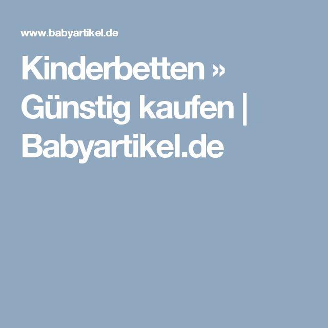 Kinderbetten  » Günstig kaufen   Babyartikel.de