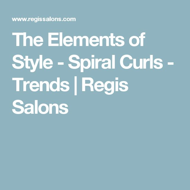 The Elements of Style - Spiral Curls - Trends | Regis Salons