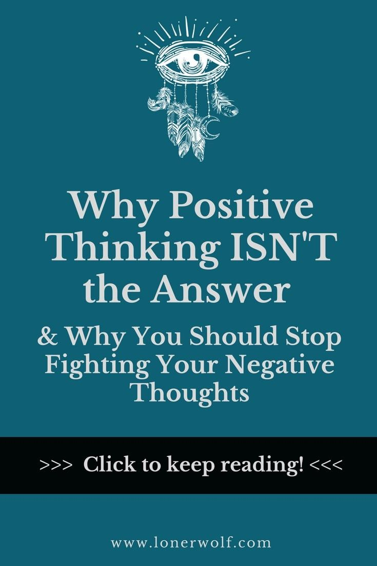 Positive thinking isn t the answer Negative thinking isn t the problem