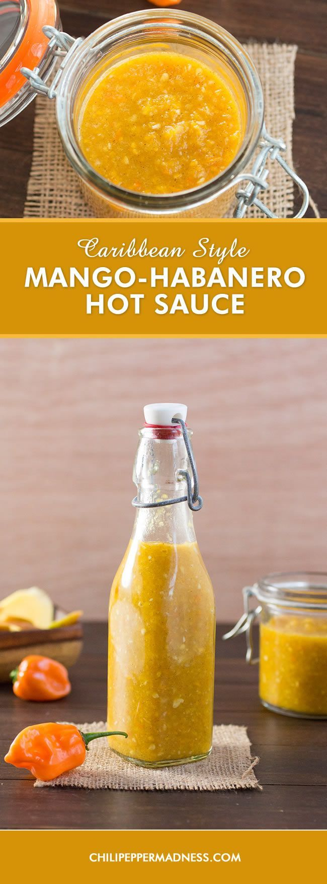 Caribbean-Style Mango-Habanero Hot Sauce - Homemade hot sauce! We're going Caribbean with this recipe, bringing in flaming habanero peppers, velvety mango, vinegar, honey, allspice and more. Drizzle it over chicken, shrimp or fish. Love it. It's a way of life. Video included with the recipe.