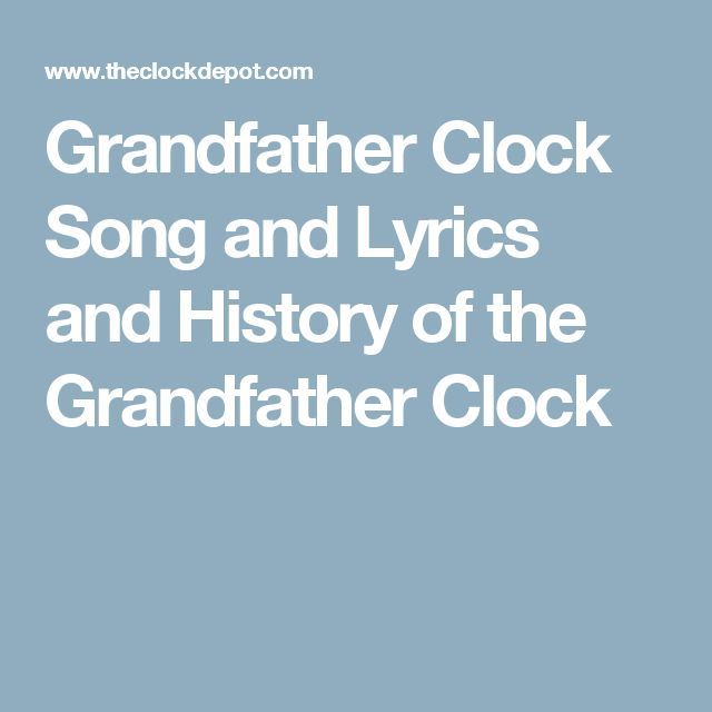 Grandfather Clock Song and Lyrics and History of the Grandfather Clock