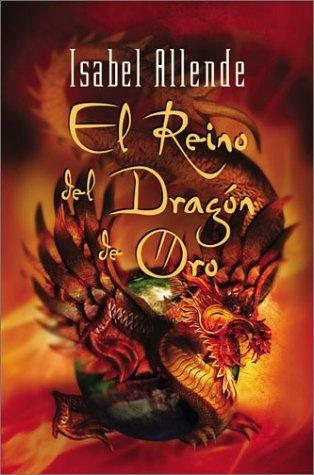 Isabel Allende: El Reino Del Dragon de Oro.  de los mejores libros.