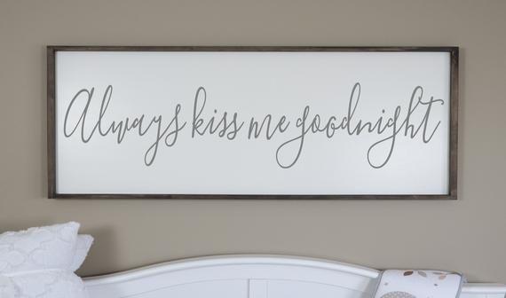 Always Kiss Me Goodnight Sign Bedroom Sign Bedroom Wall Art