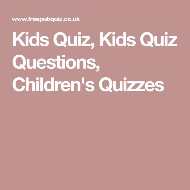 Kids Quiz, Kids Quiz Questions, Children's Quizzes