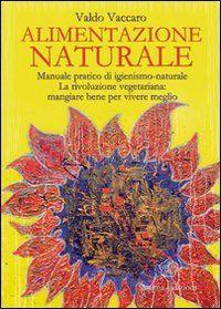 Alimentazione Naturale - Valdo Vaccaro
