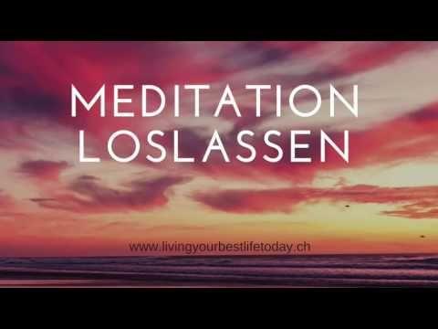 Meditation Loslassen – YouTube – Meditation