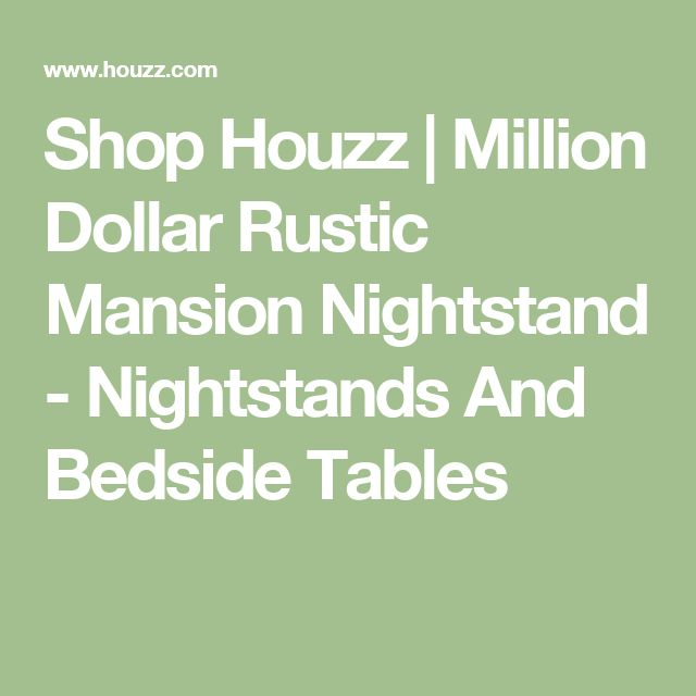 Shop Houzz | Million Dollar Rustic Mansion Nightstand - Nightstands And Bedside Tables
