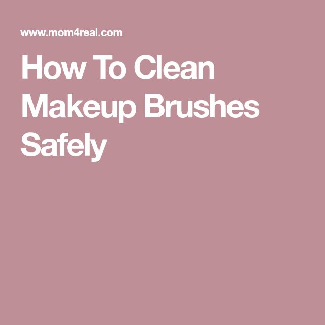 How To Clean Makeup Brushes Safely