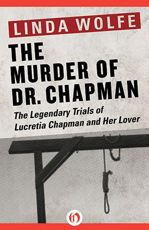 the murder of dr. chapman by linda wolfe