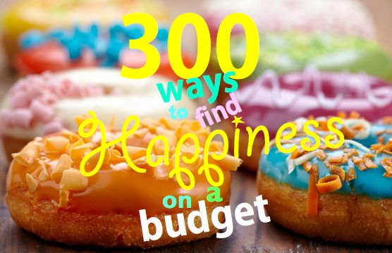 Five senses   300 ways to find happiness on a budgethttp://savingsroom.com.au/wp-content/uploads/2013/11/happinessbudget.jpg http://savingsroom.com.au/five-senses-300-ways-budget-happiness/  Appealing to all five senses will make you happy! Yes it will! Recently someone asked me what makes me happy. I quickly rattled off a list of things in my life, which make me happy including time with my hubby and kids, writing, reading, playing guitar, a fantastic meal, cooking, workin