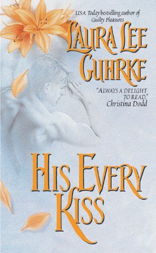 His Every Kiss (Guilty Series) - Kindle edition by Laura Lee Guhrke. Romance Kindle eBooks @ Amazon.com.