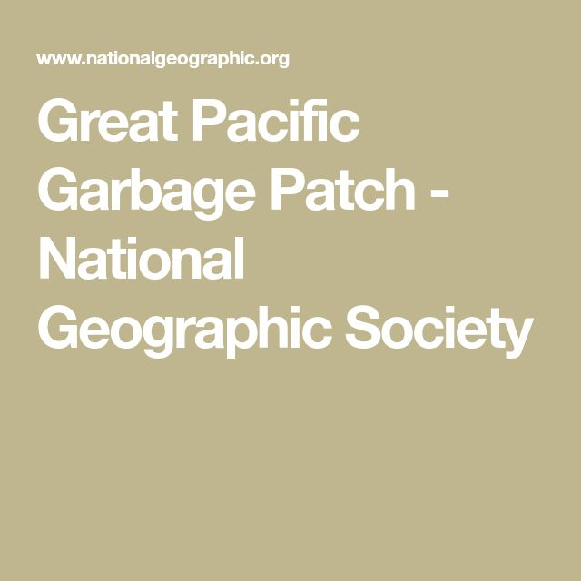 Great Pacific Garbage Patch - National Geographic Society