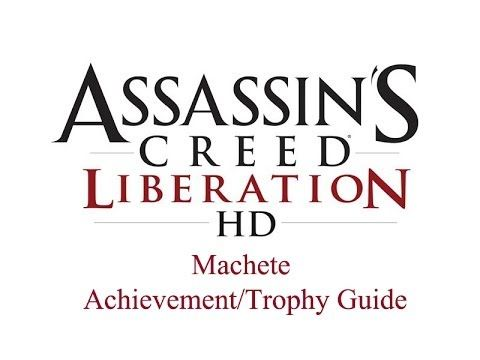 Assassins Creed Liberation HD Marchete Achievement/Trophy Guide