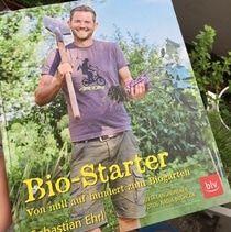 Buch Bio-Starter von Sebastian Ehrl. Gartenbuch mit super Tipps, auch zu Mischkulturen.
