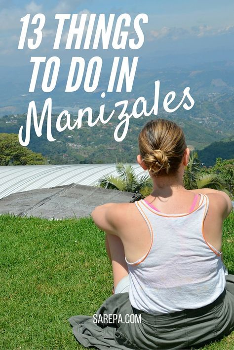 Things to do in Manizales http://www.sarepa.com/2015/10/15/things-to-do-in-manizales/