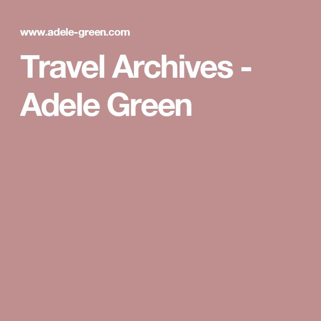 Travel Archives - Adele Green
