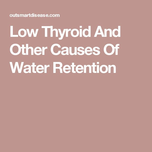 Low Thyroid And Other Causes Of Water Retention
