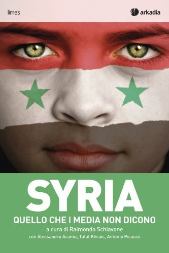 Syria - Quello che i media non dicono (Limes) di Talal Khrais, http://www.amazon.it/dp/B00BMSCLUQ/ref=cm_sw_r_pi_dp_DeForb07NPNPG